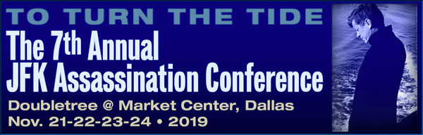 The 7th Annual JFK ASSASSINATION CONFERENCE - DALLAS 2019