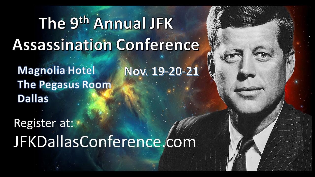 The 9th Annual JFK ASSASSINATION CONFERENCE -Dallas 2021